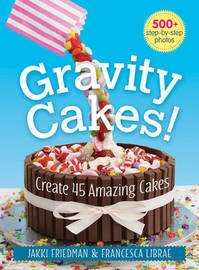 Gravity Cakes! by Jakki Friedman