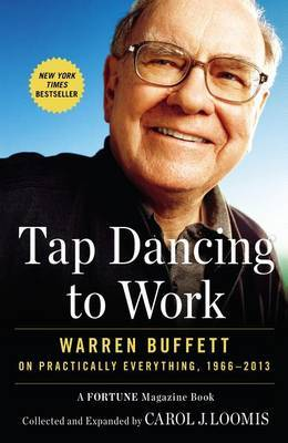 Tap Dancing to Work by Carol J Loomis