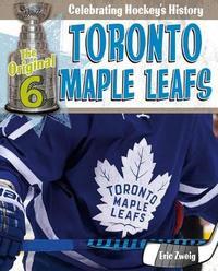 Toronto Maple Leafs by Eric Zweig