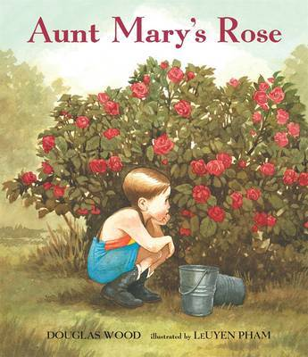 Aunt Mary's Rose by Douglas Wood