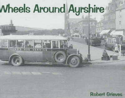 Wheels Around Ayrshire by Robert Grieves