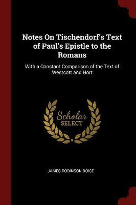 Notes on Tischendorf's Text of Paul's Epistle to the Romans by James Robinson Boise