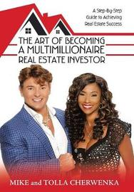 The Art of Becoming a Multimillionaire Real Estate Investor by Mike Cherwenka image