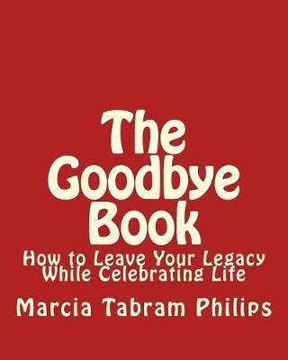 Goodbye Book by Marcia Tabram Philips