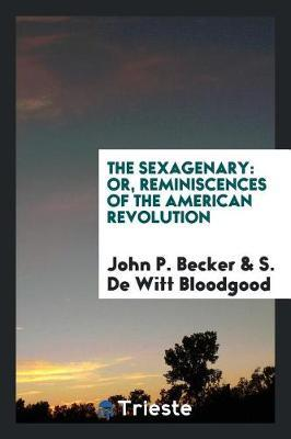 The Sexagenary by John P Becker