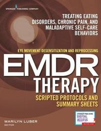 Eye Movement Desensitization and Reprocessing (EMDR) Scripted Protocols and Summary Sheets