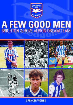 A Few Good Men: Brighton and Hove Albion Dream Team by Spencer Vignes image