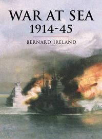 War at Sea 1914 - 45 by Bernard Ireland image