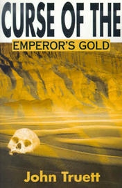 Curse of the Emperor's Gold by John A. Truett image