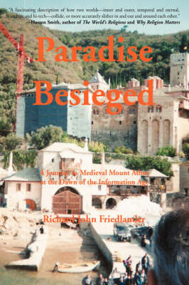 Paradise Besieged: A Journey to Medieval Mount Athos at the Dawn of the Information Age by Richard Friedlander image