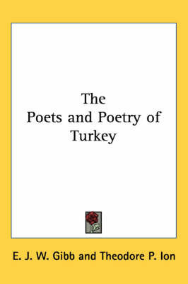 The Poets and Poetry of Turkey