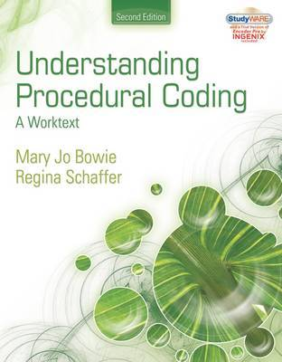 Understanding Procedural Coding: A Worktext by Mary Jo Bowie