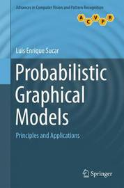 Probabilistic Graphical Models by Luis Enrique Sucar