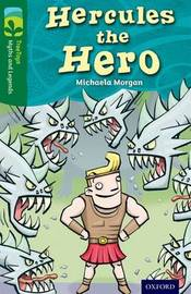 Oxford Reading Tree TreeTops Myths and Legends: Level 12: Hercules The Hero by Michaela Morgan image