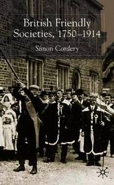 British Friendly Societies, 1750-1914 by Simon Cordery