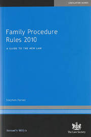 Family Procedure Rules 2010 by Stephen Parker