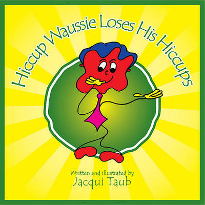Hiccup Waussie Loses His Hiccups by Jacqui Taub