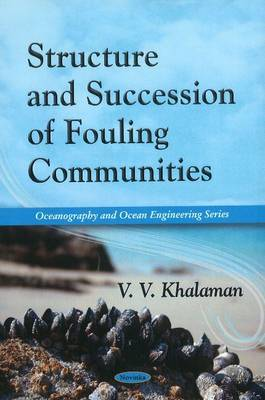 Structure & Succession of Fouling Communities by V.V. Khalaman
