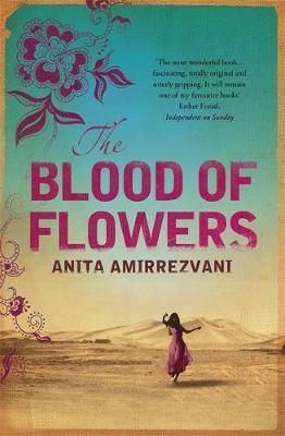 The Blood Of Flowers by Anita Amirrezvani image