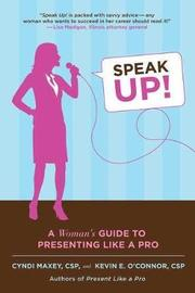 Speak Up! by Cyndi Maxey