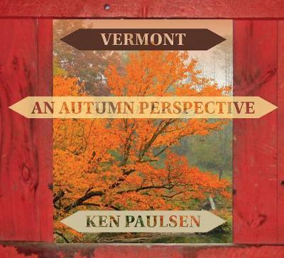 Vermont by Ken Paulsen
