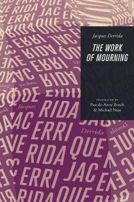 The Work of Mourning by Jacques Derrida