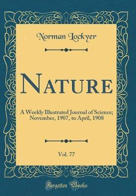 Nature, Vol. 77 by Norman Lockyer image