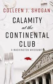 Calamity at the Continental Club by Colleen J. Shogan image
