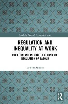 Regulation and Inequality at Work by Vanisha Sukdeo