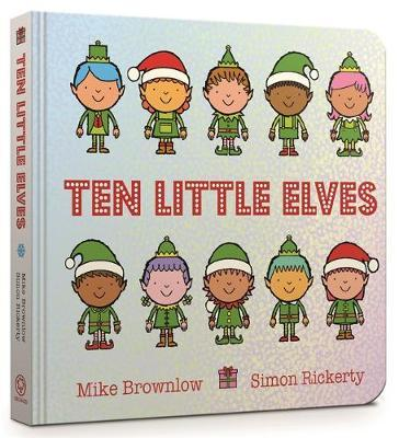 Ten Little Elves Board Book by Mike Brownlow