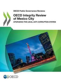 OECD integrity review of Mexico City by Oecd