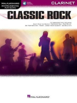 Classic Rock Clarinet by Hal Leonard Publishing Corporation
