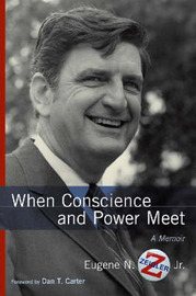 When Conscience and Power Meet by Eugene N. Zeigler