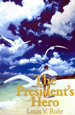 The President's Hero by Louis V Rohr image