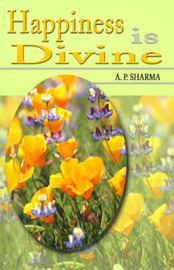 Happiness is Divine by A.P. Sharma image
