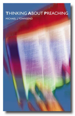 Thinking About Preaching by Michael J. Townsend image