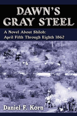 Dawn's Gray Steel by Daniel F. Korn