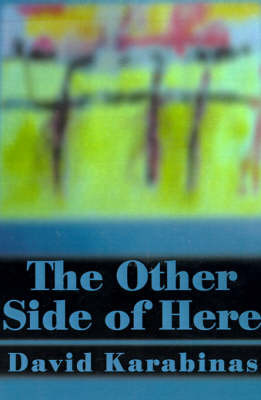 The Other Side of Here by David Karabinas