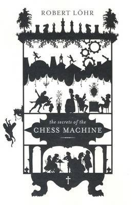 The Secrets of the Chess Machine by Robert Lohr image