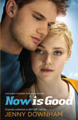 Now is Good (Also published as Before I Die) by Jenny Downham