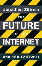 The Future of the Internet: And How to Stop it by Jonathan Zittrain image