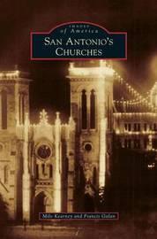 San Antonio's Churches by Milo Kearney