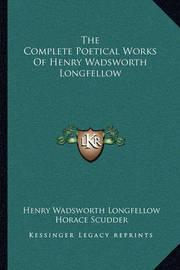 The Complete Poetical Works of Henry Wadsworth Longfellow by Henry Wadsworth Longfellow