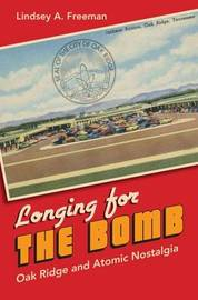 Longing for the Bomb by Lindsey A Freeman