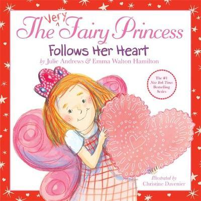 The Very Fairy Princess Follows Her Heart by Julie Andrews