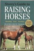 Storeys Guide to Raising Horses by Heather Smith Thomas