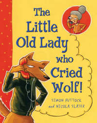 The Little Old Lady Who Cried Wolf by Simon Puttock image
