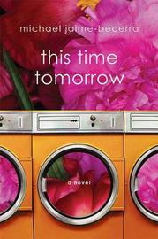 This Time Tomorrow by Michael Jaime-Becerra
