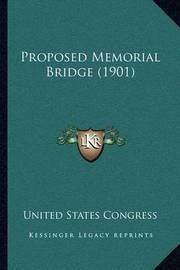 Proposed Memorial Bridge (1901) by United States Congress