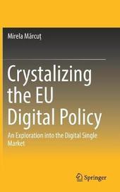 Crystalizing the EU Digital Policy by Mirela Marcut